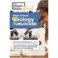 High School Biology Unlocked by PRINCETON REVIEW, 9781101921517