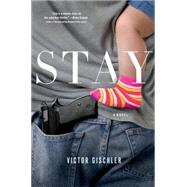 Stay A Novel by Gischler, Victor, 9781250041517