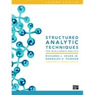 Structured Analytic Techniques for Intelligence Analysis by Heuer, Richards J., Jr.; Pherson, Randolph H., 9781452241517