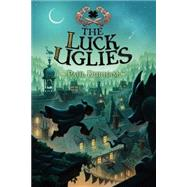 The Luck Uglies by Durham, Paul; Antonsson, Petur, 9780062271518