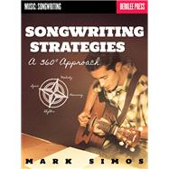 Songwriting Strategies: A 360 Degree Approach by Simos, Mark, 9780876391518