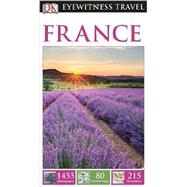 DK Eyewitness Travel Guide: France by DK Publishing, 9781465411518