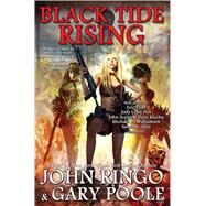Black Tide Rising by Ringo, John; Poole, Gary, 9781476781518