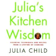 Julia's Kitchen Wisdom by CHILD, JULIA, 9780375411519
