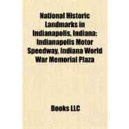 National Historic Landmarks in Indianapolis, Indian : Indianapolis Motor Speedway, Indiana World War Memorial Plaza by , 9781155771519