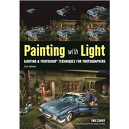 Painting with Light Lighting & Photoshop Techniques for Photographers, 2nd Ed by Curry, Eric, 9781682031520