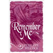 Remember Me by Wilcock, Penelope, 9781782641520