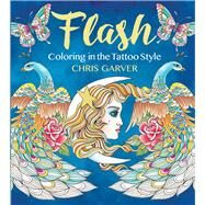 Flash Coloring in the Tattoo Style by Garver, Chris, 9781942021520