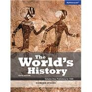 World's History, The, Volume 1 Plus MyHistoryLab with Pearson eText -- Access Card Package by Spodek, Howard, 9780133971521