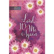 Lord, It's Me Again: One-year Devotional by Broadstreet Publishing Group Llc, 9781424551521
