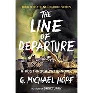The Line of Departure: A Postapocalyptic Novel by Hopf, G. Michael, 9780142181522