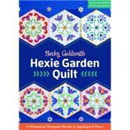 Hexie Garden Quilt by Goldsmith, Becky, 9781617451522