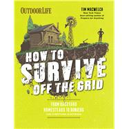 How to Survive Off the Grid by Macwelch, Tim, 9781681881522