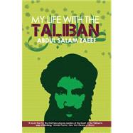 My Life with the Taliban by Zaeef, Abdul Salam, 9781849041522
