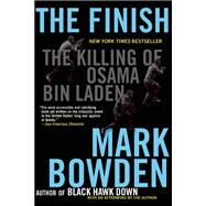 The Finish The Killing of Osama bin Laden by Bowden, Mark, 9780802121523