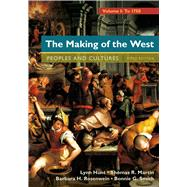 The Making of the West, Volume 1: To 1750 People and Cultures by Hunt, Lynn; Martin, Thomas R.; Rosenwein, Barbara H.; Smith, Bonnie G., 9781457681523
