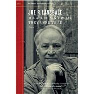 Miracles Ain't What They Used to Be by Lansdale, Joe R., 9781629631523