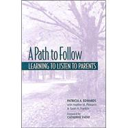 A Path to Follow: Learning to Listen to Parents by Edwards, Patricia A., 9780325001524
