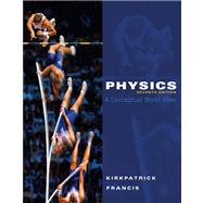 Physics A Conceptual World View by Kirkpatrick, Larry; Francis, Gregory E., 9780495391524