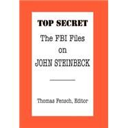 The FBI Files on John Steinbeck by Fensch, Thomas, 9780930751524