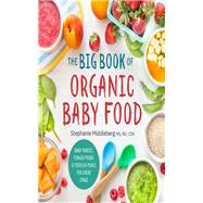The Big Book of Organic Baby Food by Middleberg, Stephanie; Douglas, Shannon, 9781943451524