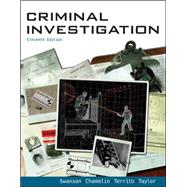 Criminal Investigation by Swanson, Charles; Chamelin, Neil; Territo, Leonard; Taylor, Robert W, 9780078111525