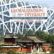 Globalization and Diversity : Geography of a Changing World by Rowntree, Lester; Lewis, Martin; Price, Marie; Wyckoff, William, 9780321651525