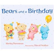 Bears and a Birthday by Parenteau, Shirley; Walker, David, 9780763671525