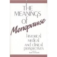 The Meanings of Menopause: Historical, Medical, and Cultural Perspectives by Formanek,Ruth;Formanek,Ruth, 9781138881525