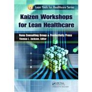 Kaizen Workshops for Lean Healthcare by Jackson,Thomas L., 9781439841525