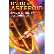 On to the Asteroid by Taylor, Travis S.; Les, Johnson, 9781476781525