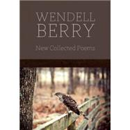 New Collected Poems by Berry, Wendell, 9781619021525