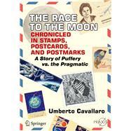 Propaganda E Pragmatismo. in Gara Per La Conquista Della Luna by Cavallaro, Umberto, 9783319921525