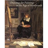 Drawings for Paintings in the Age of Rembrandt by Luijten, Ger; Schatborn, Peter; Wheelock, , Arthur K., Jr.; Blok, Rhea Sylvia (CON); Kloek, Wouter (CON), 9788857231525