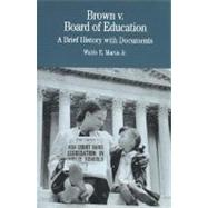 Brown v. Board of Education A Brief History with Documents by Martin, Jr., Waldo E., 9780312111526