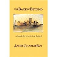 The Back of Beyond by Roy, James Charles, 9780813391526