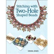 Stitching with Two-Hole Shaped Beads by Jensen, Virginia, 9781627001526
