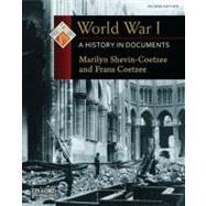 World War I A History in Documents by Shevin-Coetzee, Marilyn; Coetzee, Frans, 9780199731527