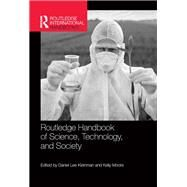 Routledge Handbook of Science, Technology, and Society by Kleinman; Daniel Lee, 9780415531528