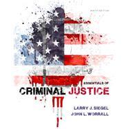 Essentials of Criminal Justice by Siegel, Larry J.; Worrall, John L., 9781285441528