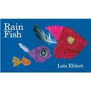 Rain Fish by Ehlert, Lois; Ehlert, Lois, 9781481461528