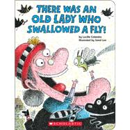 There Was an Old Lady Who Swallowed a Fly! by Colandro, Lucille; Lee, Jared D., 9780545831529