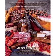 Charcutería The Soul of Spain by Weiss, Jeffrey; Andrés, José; Rawlinson, Nathan; Mora, Sergio, 9781572841529