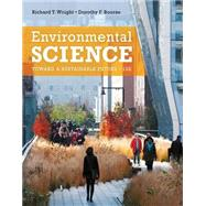 Environmental Science Toward a Sustainable Future by Wright, Richard T.; Boorse, Dorothy F., 9780321811530