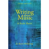 Writing About Music: A Style Sheet by Holoman, D. Kern, 9780520281530