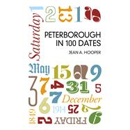 Peterborough in 100 Dates by Hooper, Jean A., 9780750961530