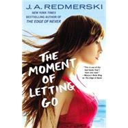 The Moment of Letting Go by Redmerski, J. A., 9781455531530