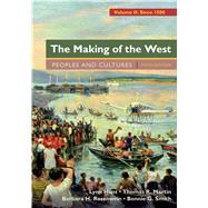 The Making of the West, Volume 2: Since 1500 Peoples and Cultures by Hunt, Lynn; Martin, Thomas R.; Rosenwein, Barbara H.; Smith, Bonnie G., 9781457681530