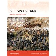 Atlanta 1864 Sherman marches South by Donnell, James; Noon, Steve, 9781472811530