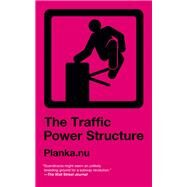 The Traffic Power Structure by Planka.nu, 9781629631530
